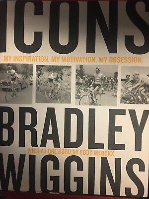 Bradley Wiggins: Icons (Hardback) History Of Cycling Told Though All The Greats