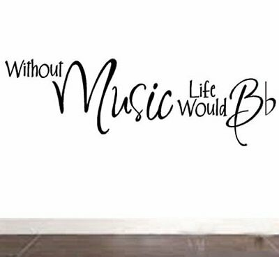 Without Music Life Would Be Flat quote wall sticker vinyl decal
