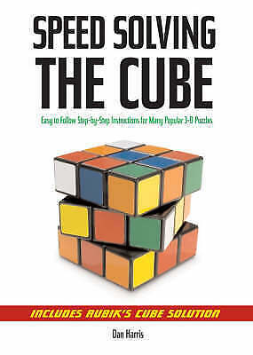 Speedsolving the Cube: Easy-to-Follow, Step-by-Step Instructions for Many Popul…