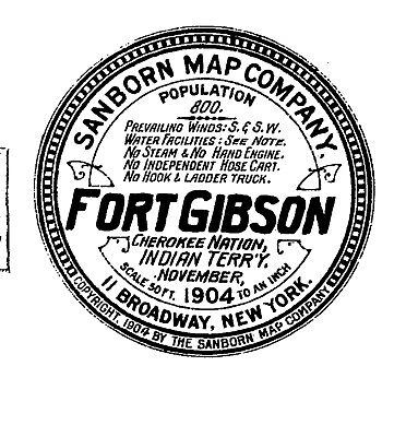 Fort Gibson, Oklahoma~Sanborn Map© sheets on a CD~1904~4 maps