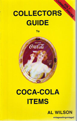 Collector's Guide to Coca-Cola Items Vol.1 By Al Wilson 5th Printing