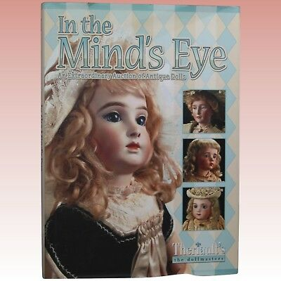 Antique Doll Reference Book Theriault's Hardback In the Mind's Eye w Price List!