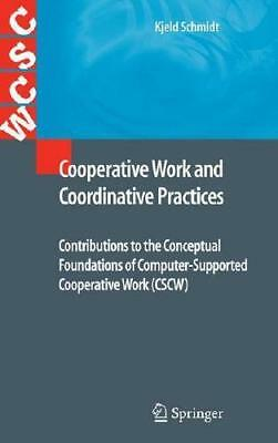 Cooperative Work and Coordinative Practices by Kjeld Schmidt (author)
