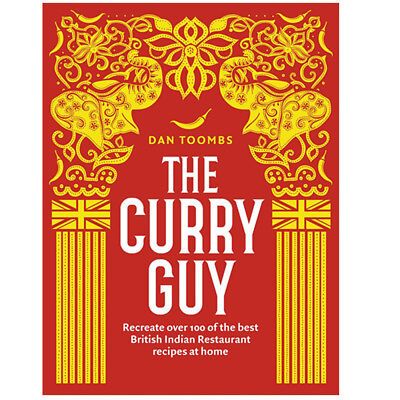 The Curry Guy Recreate Over 100 of the Best British Indian  By Dan Toombs NEW