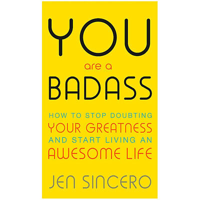 You Are a Badass By Jen Sincero How to Stop Doubting Your Greatness Awesome NEW