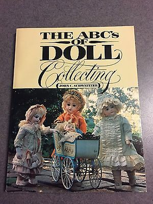 The ABC's of Doll Collecting by John C. Schweitzer 1981 Paperback Illustrated