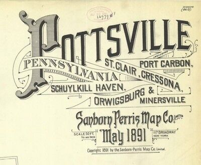 Pottsville, Pennsylvania~Sanborn Map©~24 map sheets~made in 1891 in color