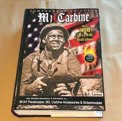 NEW~AUTOGRAPHED Book Comprehensive Guide M1 Carbine,M1A1, M2, Scopes, & More