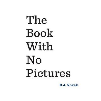 The Book With No Pictures by B. J. Novak (author)