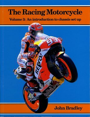 New: The Racing Motorcycle Volume 3, An introduction to chassis set up, Bradley