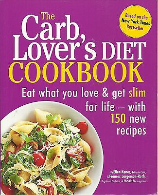 The Carb Lover's Diet Cookbook Eat What You Love & Get Slim 150 New Recipes 2010