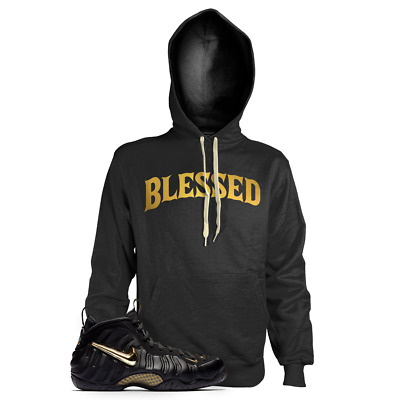 6e6f2ff79 New BW BLESSED Hoodie T Shirt for Nike Foamposite Pro Black Metallic Gold