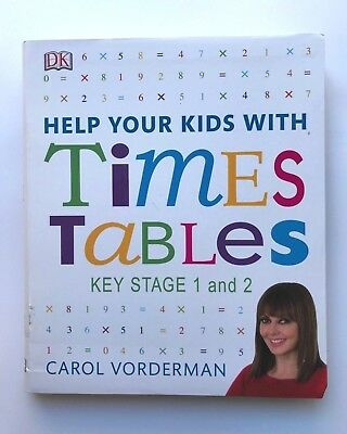 Help Your Kids With Times Tables Book KS 1 & 2 Carol Vorderman Kids Ages 5+ Year