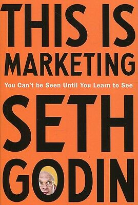 This Is Marketing: You Can't Be Seen Until You Learn by Seth Godin (Paperback)