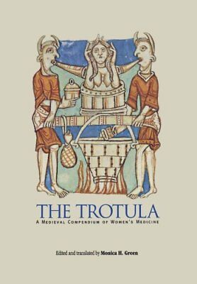 The Trotula A Medieval Compendium of Women's Medicine 9780812235890