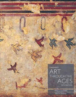 Gardner's Art through the Ages Backpack Edition, Book A: Antiquity 9781285837987