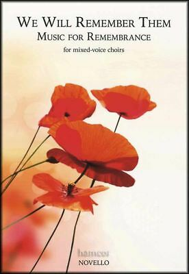 We Will Remember Them Music for Rememberance for Mixed Voice Choirs SATB & Piano