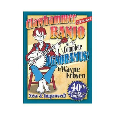 Clawhammer Banjo for the Complete Ignoramus! by Wayne Erbsen (author)