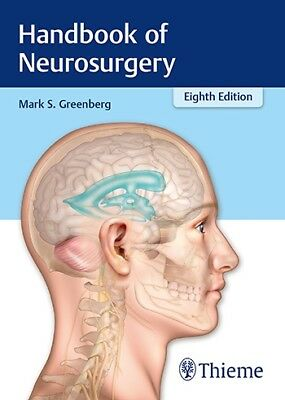 Handbook of Neurosurgery by Mark S. Greenberg EB00K 8 Edition Pdf Version