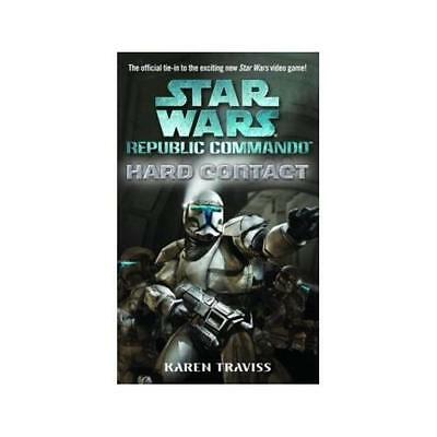Star Wars Republic Commando Hard Contact by Karen Traviss (author)