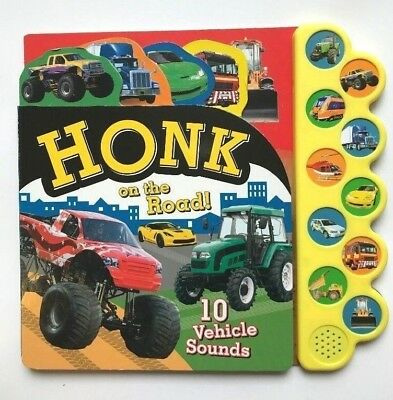 Honk On The Road 10 Vehicle Sounds Book Kids Ages 0 months+ to 4 Years New Gift