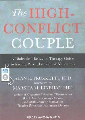 The High-Conflict Couple: A Dialectical Behavior Therapy Guide to Finding...