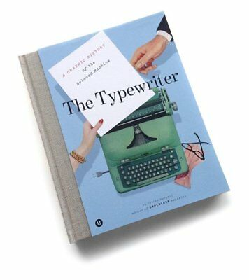 The Typewriter A Graphic History of the Beloved Machine 9781927987018