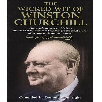 The Wicked Wit of Winston Churchill by Dominique Enright book NEW Hardback