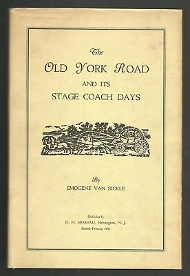 NJ / PA - OLD YORK ROAD By Emogene Van Sickle 1959 2nd Printing 1 of 500 Copies