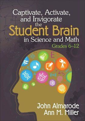 Captivate, Activate, and Invigorate the Student Brain in Science and Math,...