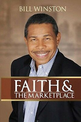 Faith in the Marketplace - Kings or Priests - Bill Winston - Softcover