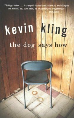 The Dog Says How by Kevin Kling 9781681341187 (Paperback, 2018)