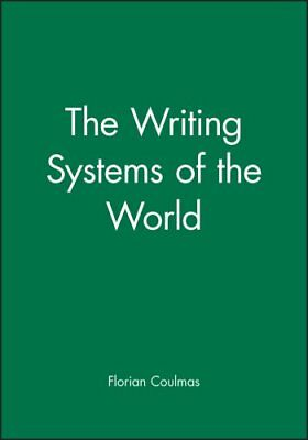 The Writing Systems of the World by Florian Coulmas 9780631180289