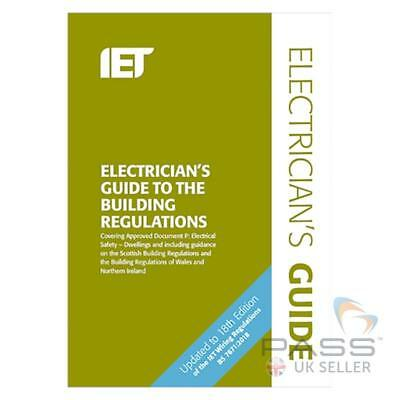 IET Electrician's Guide to Building Regulations 5th Edition *NEW 2018* / BS 7671