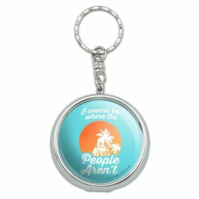 I Wanna Be Where the People Aren't Funny Humor Portable Travel Ashtray Keychain