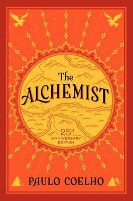 The Alchemist, 25th Anniversary A Fable About Following Your Dream 9780062315007