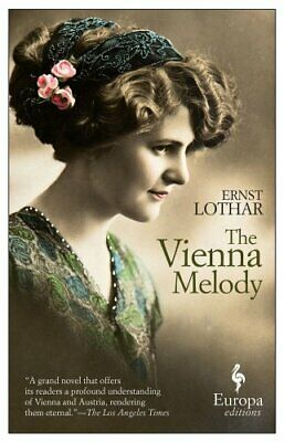 The Vienna Melody by Ernst Lothar 9781609452728 (Paperback, 2015)