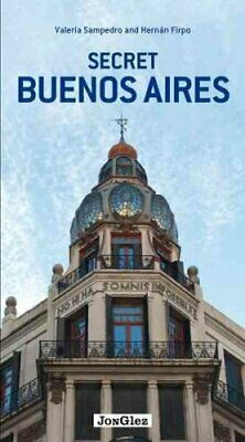 Secret Buenos Aires by Hernan Firpo 9782361950989 | Brand New | Free UK Shipping