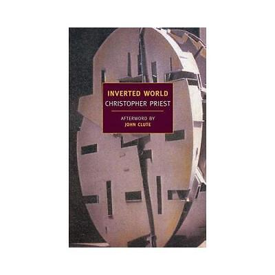 Inverted World by Christopher Priest, John Clute (afterword)