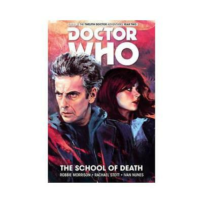 Doctor Who: The Twelfth Doctor Volume 4 - The School of Death by Robbie Morri...
