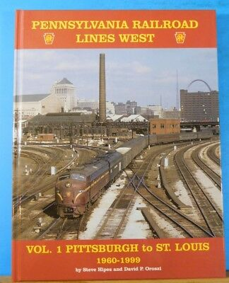 Pennsylvania Railroad Lines West Vol 1 Pittsburgh to St Louis 1960-1999