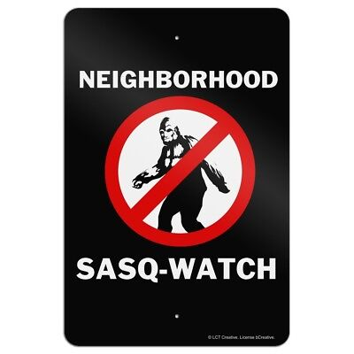 Neighborhood Sasq-Watch Sasquatch Watch Funny Humor Home Business Office Sign