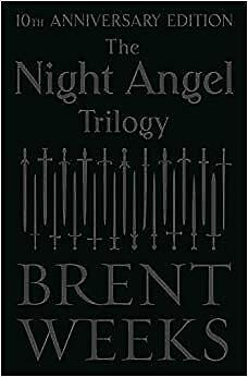 NEW The Night Angel Trilogy: 10th Anniversary Edition by Brent Weeks