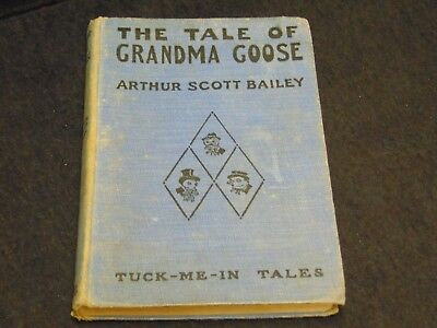 The Tale Of Grandma Goose By Arthur Scott Bailey 1923 Hard Cover Book