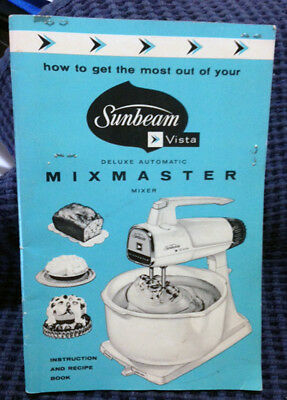 Sunbeam Vista Mixmaster Mixer 1962 instruction and recipe book