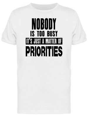Its A Matter Of Prioties Quote Men's Tee -Image by Shutterstock
