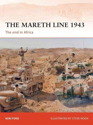 The Mareth Line 1943 The end in Africa by Ken Ford 9781780960937