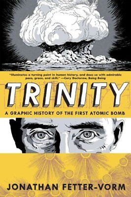 Trinity a Graphic History of the First Atomic Bomb 9780809093557