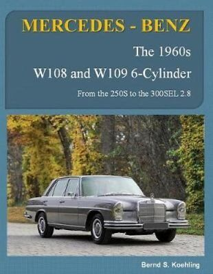 Mercedes-Benz, the 1960s, W108 and W109 6-Cylinder: From the 250s to the...