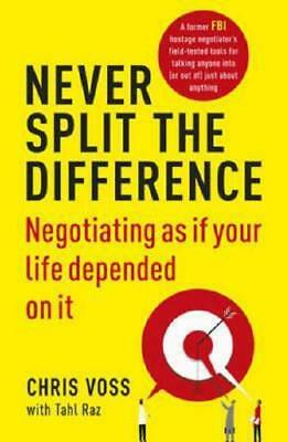 Never Split the Difference by Christopher Voss (author), Tahl Raz (author)